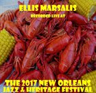 ELLIS MARSALIS Recorded Live At The 2017 New Orleans Jazz & Heritage Festival album cover