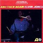 ELVIN JONES And Then Again album cover