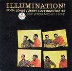 ELVIN JONES Elvin Jones/Jimmy Garrison Sextet Featuring McCoy Tyner : Illumination! album cover