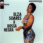 ELZA SOARES A Bossa Negra album cover