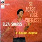 ELZA SOARES Se Acaso Você Chegasse album cover