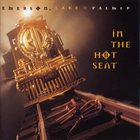 EMERSON LAKE AND PALMER In The Hot Seat album cover