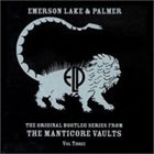 EMERSON LAKE AND PALMER Original Bootleg Series From The Manticore Vaults Vol. 3 album cover