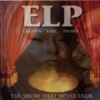 EMERSON LAKE AND PALMER The Show That Never Ends album cover