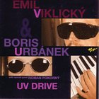 EMIL VIKLICKÝ UV Drive(with Boris Urbanek) album cover