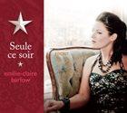 EMILIE-CLAIRE BARLOW Seule Ce Soir album cover