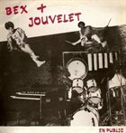 EMMANUEL BEX Bex + Jouvelet en Public album cover
