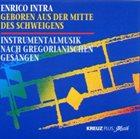 ENRICO INTRA Geboren aus der Mitte des Schweigens album cover