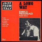 ENRICO PIERANUNZI A Long Way - Piano Solo album cover
