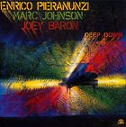 ENRICO PIERANUNZI Deep Down (with Marc Johnson / Joey Baron) album cover