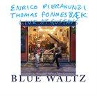 ENRICO PIERANUNZI Enrico Pieranunzi, Thomas Fonnesbæk : Blue Waltz - Live At Gustav's album cover