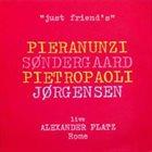 ENRICO PIERANUNZI Pieranunzi, Søndergaard, Pietropaoli, Jørgensen : Just Friends album cover
