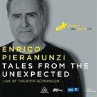 ENRICO PIERANUNZI Tales from the Unexpected (Live at Theater Gütersloh) album cover
