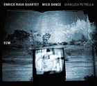ENRICO RAVA Enrico Rava Quartet with Gianluca Petrella: Wild Dance album cover