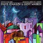 ENVER IZMAILOV Enver Izmailov & Geoff Warren : Dancing Over The Moon album cover