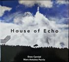 ENZO CARNIEL & HOUSE OF ECHO House Of Echo album cover