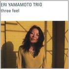 ERI YAMAMOTO Three Feel album cover