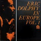 ERIC DOLPHY Eric Dolphy in Europe, Volume 1 (aka In Copenhagen 1961) album cover