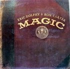 ERIC DOLPHY Eric Dolphy / Ron Carter – Magic album cover