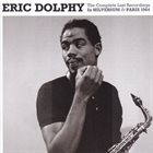 ERIC DOLPHY The Complete Last Recordings in Hilversum & Paris 1964 album cover
