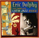 ERIC DOLPHY The Complete Latin Jazz Sides album cover