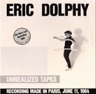 ERIC DOLPHY Unrealized Tapes (aka Last Recordings) album cover