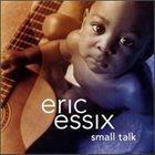 ERIC ESSIX Small Talk album cover