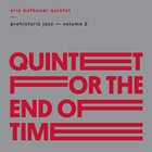 ERIC HOFBAUER Prehistoric Jazz Vol 2: Quintet for the End of Time album cover