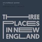 ERIC HOFBAUER Prehistoric Jazz Volume 3 - Three Places in New England album cover