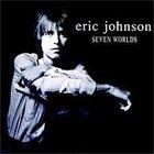 ERIC JOHNSON Seven Worlds album cover