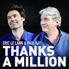 ÉRIC LE LANN Eric Le Lann & Paul Lay : Thanks a Million album cover