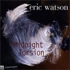 ERIC WATSON Midnight Torsion album cover