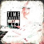 ERIK JACKSON Time Enough At Last album cover