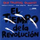 ERIK TRUFFAZ El tiempo de la Revolución album cover