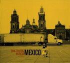 ERIK TRUFFAZ Erik Truffaz / Murcof : Mexico album cover