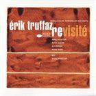 ERIK TRUFFAZ Revisite album cover