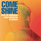 ERLEND SKOMSVOLL Come Shine With The Norwegian Radio Orchestra In Concert album cover