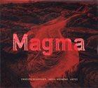ERNESTO RODRIGUES Ernesto  Rodrigues / Abdul Moimeme / Antez : Magma album cover