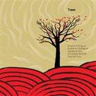 ERNESTO RODRIGUES Ernesto Rodrigues, Guilherme Rodrigues, Gianna de Toni, Christophe Berthet, Raphaël Ortis : Trees album cover