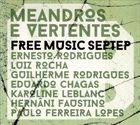 ERNESTO RODRIGUES Free Music Septet : Meandros e Vertentes album cover