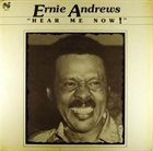 ERNIE ANDREWS Hear Me Now! album cover