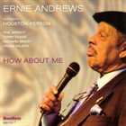 ERNIE ANDREWS How About Me album cover