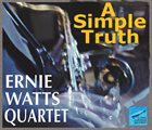 ERNIE WATTS A Simple Truth album cover