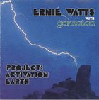 ERNIE WATTS Ernie Watts With Gamalon ‎: Project - Activation Earth album cover