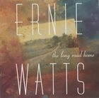 ERNIE WATTS The Long Road Home album cover