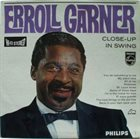 ERROLL GARNER Close-Up In Swing album cover