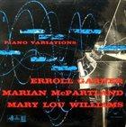 ERROLL GARNER Erroll Garner / Marian McPartland / Mary Lou Williams : Piano Variations album cover