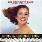 ERROLL GARNER Erroll Garner Trio - The Most Happy Piano (The 1956 Studio Sessions) album cover