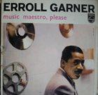 ERROLL GARNER music maestro, please album cover