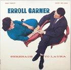 ERROLL GARNER Serenade To Laura (aka Plays Vol. 2) album cover